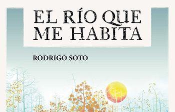 """""""El río que me habita"""", de Rodrigo Soto."""