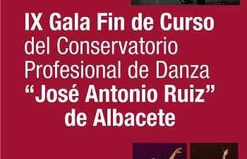 """Cartel IX Gala Fin de Curso del Conservatorio Profesional de Danza """"José Antonio Ruiz"""" de Albacete"""