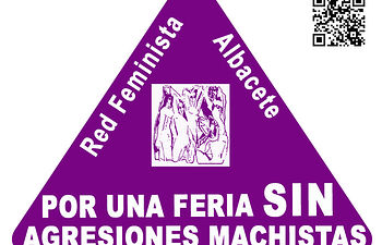 """Campaña """"Albacete, Respeta y Vuelve"""" de la Red Feminista de Albacete para una Feria Sin Agresiones Machistas."""