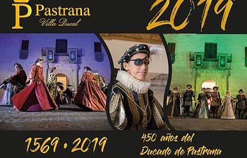En 2019, Pastrana conmemora el 450 aniversario del año más importante de su historia: 1569. Pastrana-Guadalajara
