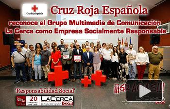 Cruz Roja Española reconoce al Grupo Multimedia de Comunicación La Cerca como Empresa Socialmente Responsable.